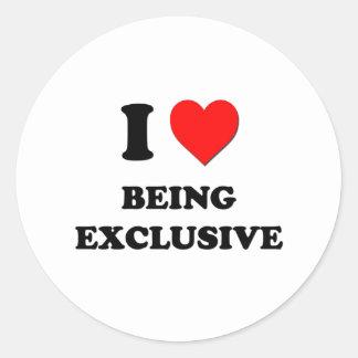 I love Being Exclusive Round Sticker