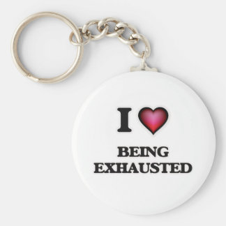 I love Being Exhausted Keychain