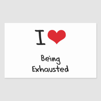 I love Being Exhausted Sticker