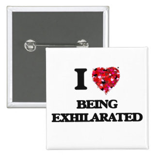 I love Being Exhilarated 2 Inch Square Button