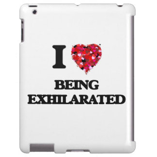 I love Being Exhilarated