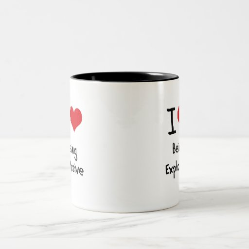 I love Being Explosive Coffee Mugs