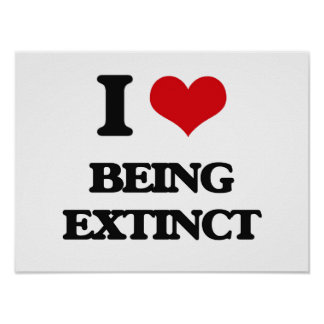 I love Being Extinct Poster