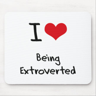 I love Being Extroverted Mousepads