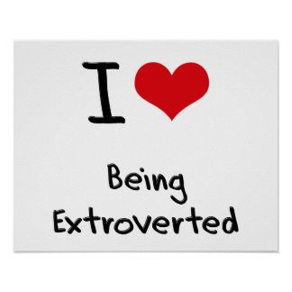I love Being Extroverted Print