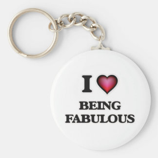 I Love Being Fabulous Keychain