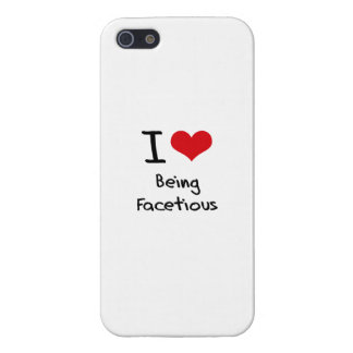 I Love Being Facetious iPhone 5 Cases