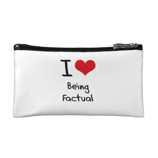 I Love Being Factual Cosmetic Bag