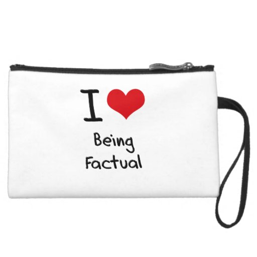 I Love Being Factual Wristlet Clutch