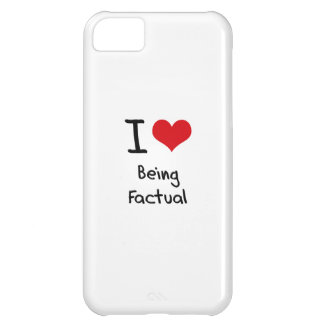 I Love Being Factual iPhone 5C Covers