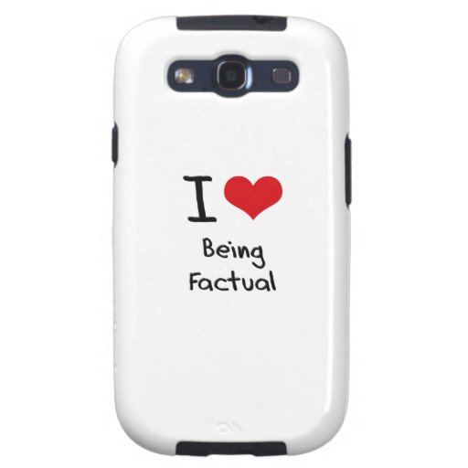 I Love Being Factual Samsung Galaxy SIII Case
