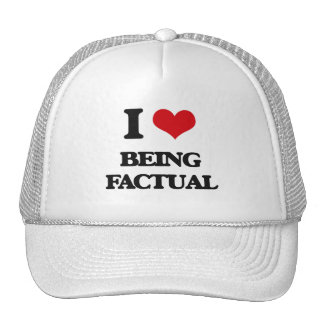 I Love Being Factual Trucker Hat