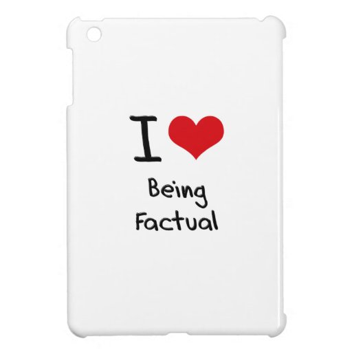I Love Being Factual iPad Mini Cover