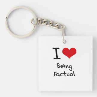I Love Being Factual Single-Sided Square Acrylic Keychain