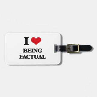 I Love Being Factual Travel Bag Tag