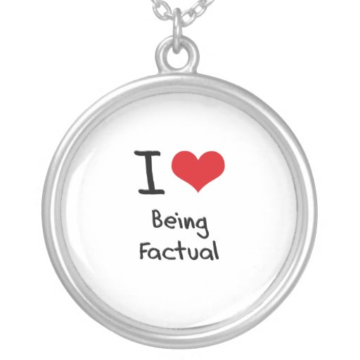 I Love Being Factual Necklace
