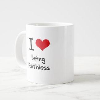 I Love Being Faithless 20 Oz Large Ceramic Coffee Mug