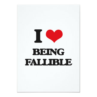 I Love Being Fallible 5x7 Paper Invitation Card