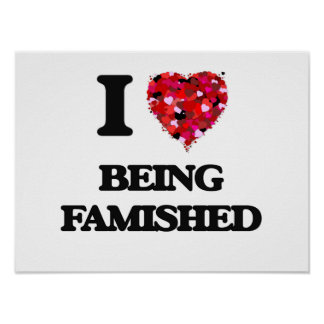 I Love Being Famished Poster
