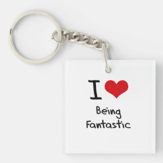 I Love Being Fantastic Double-Sided Square Acrylic Keychain