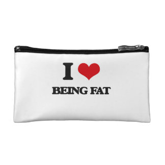 I Love Being Fat Cosmetic Bag