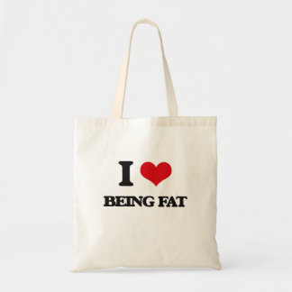 I Love Being Fat Bags