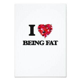 I Love Being Fat 3.5x5 Paper Invitation Card