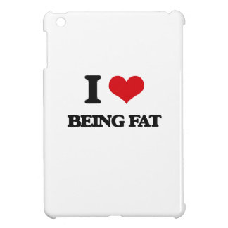 I Love Being Fat Cover For The iPad Mini