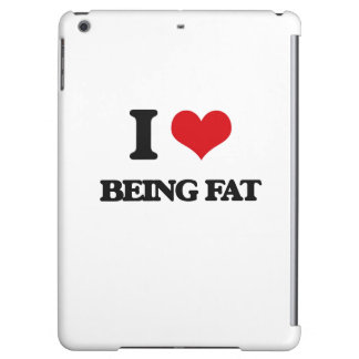 I Love Being Fat iPad Air Cases