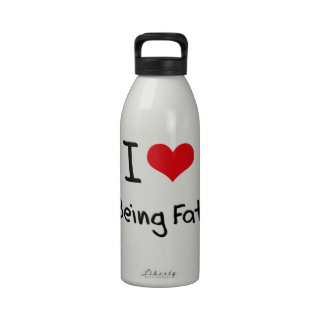 I Love Being Fat Reusable Water Bottles