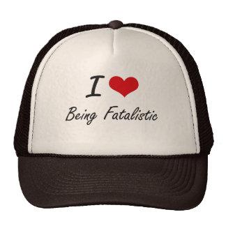 I Love Being Fatalistic Artistic Design Trucker Hat