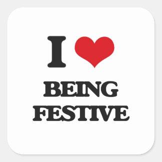 I Love Being Festive Square Sticker