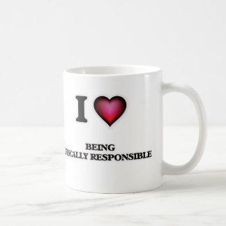 I Love Being Fiscally Responsible Coffee Mug