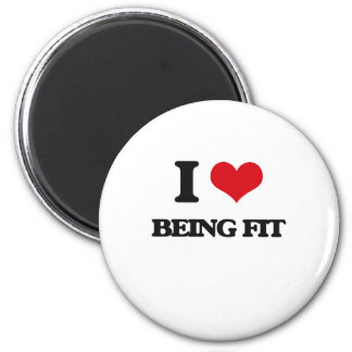 I Love Being Fit Refrigerator Magnet