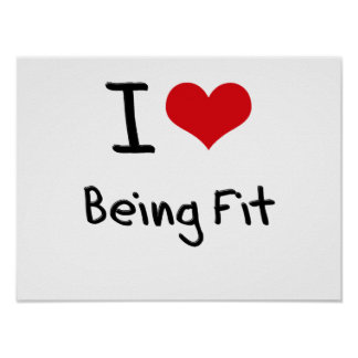I Love Being Fit Posters