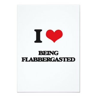 """I Love Being Flabbergasted 5"""" X 7"""" Invitation Card"""