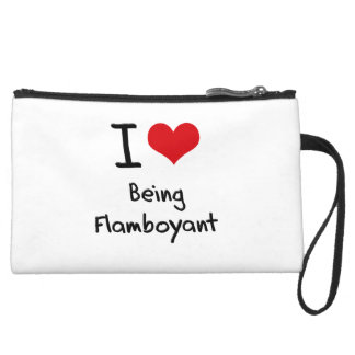 I Love Being Flamboyant Wristlet Purses