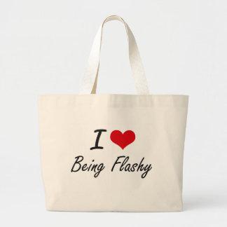 I Love Being Flashy Artistic Design Jumbo Tote Bag