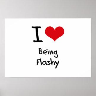 I Love Being Flashy Print