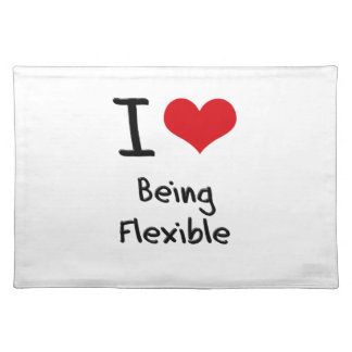 I Love Being Flexible Cloth Placemat