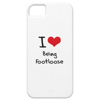 I Love Being Footloose iPhone 5 Covers