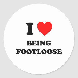 I Love Being Footloose Stickers