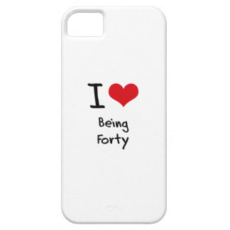 I Love Being Forty iPhone 5 Cover