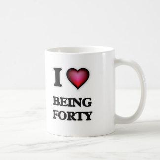 I Love Being Forty Coffee Mug