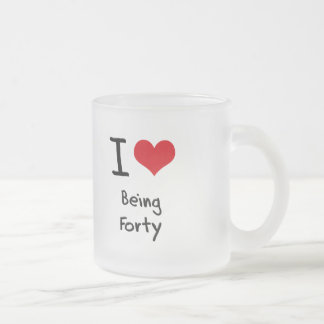 I Love Being Forty 10 Oz Frosted Glass Coffee Mug
