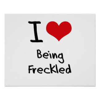 I Love Being Freckled Poster