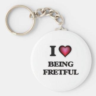 I Love Being Fretful Keychain