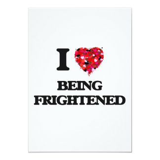I Love Being Frightened 5x7 Paper Invitation Card