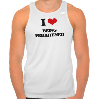 I Love Being Frightened T Shirt