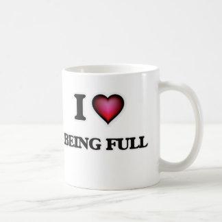 I Love Being Full Coffee Mug